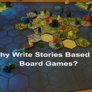Why Write Stories Based on Board Games?