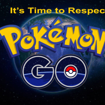 Why You Should Respect Pokemon Go