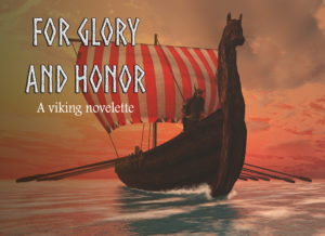 For Glory and Honor Image 300x218 Novel Update, I Made a Board Game, and Other Excuses
