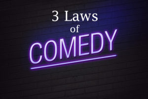 3 Laws of Comedy
